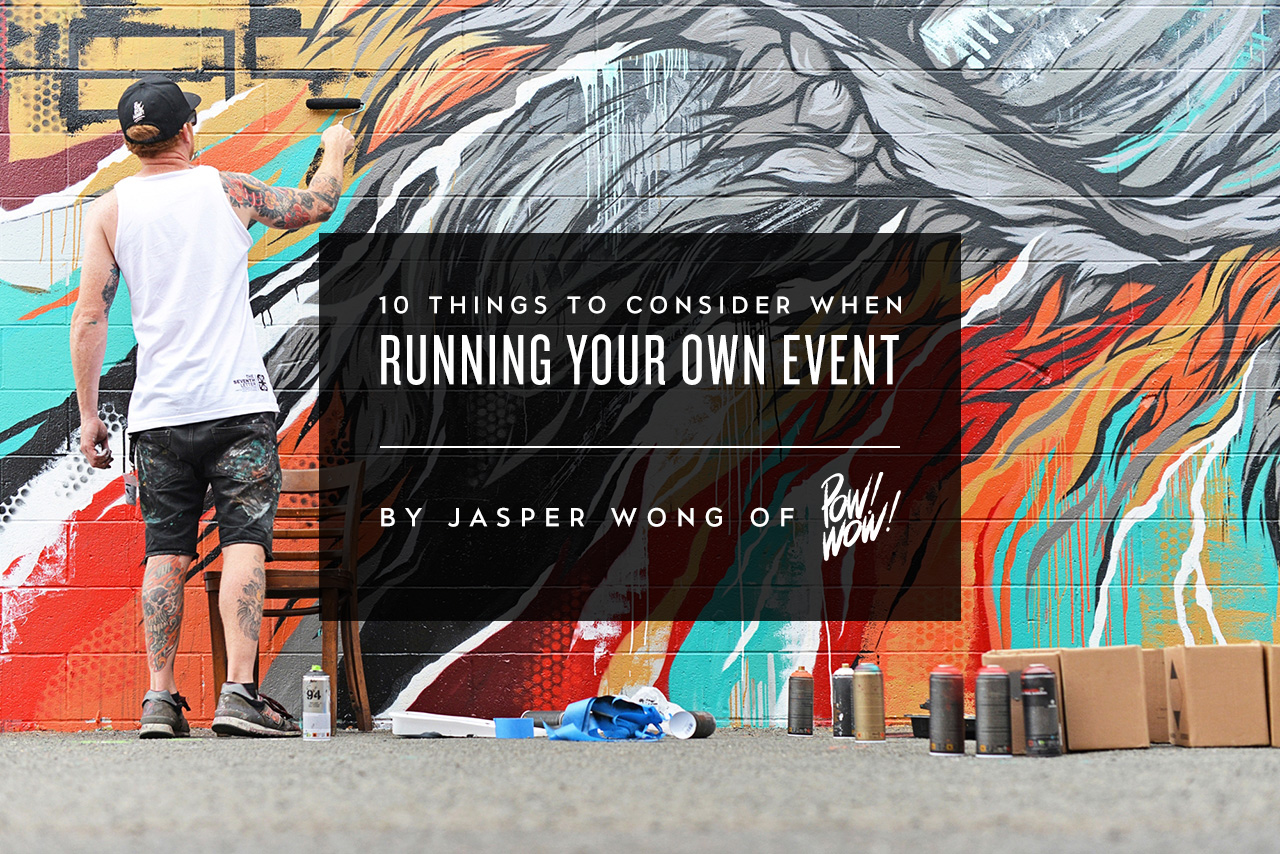 10 things to consider when running your own event by jasper wong of pow wow