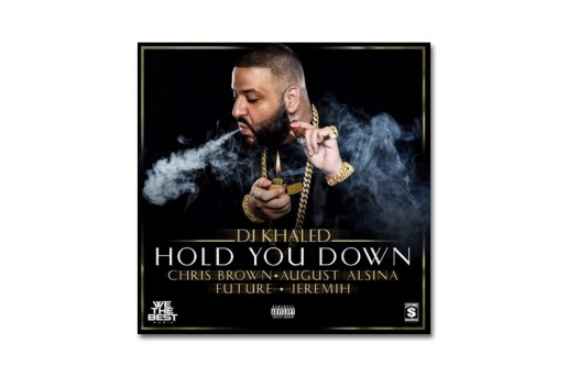 DJ Khaled featuring Chris Brown, August Alsina, Future & Jeremih – Hold You Down