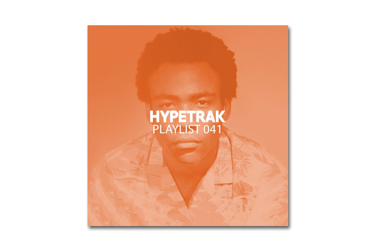 HYPETRAK Playlist 041 featuring Childish Gambino, Logic, Captain Murphy, The Cxde & More