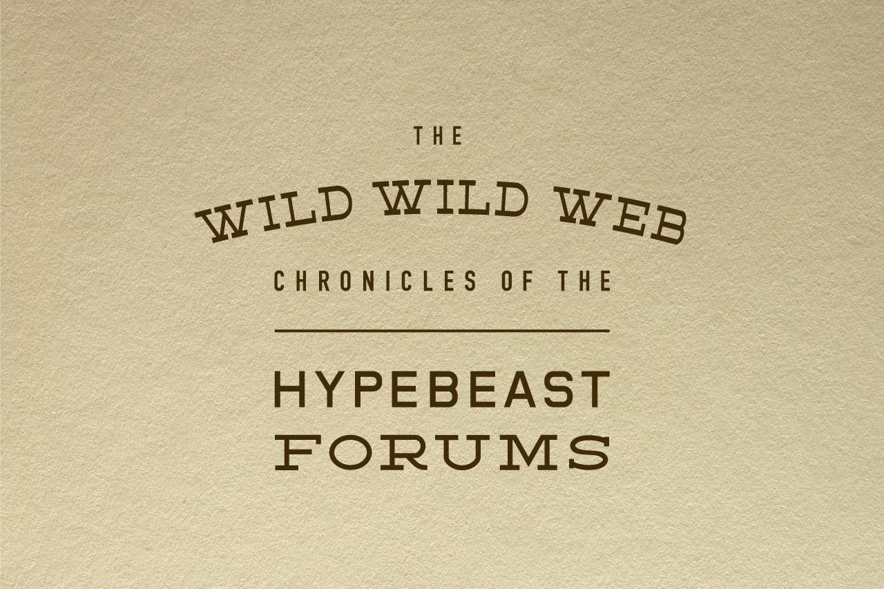 The Wild Wild Web: The Chronicles of the HYPEBEAST Forums