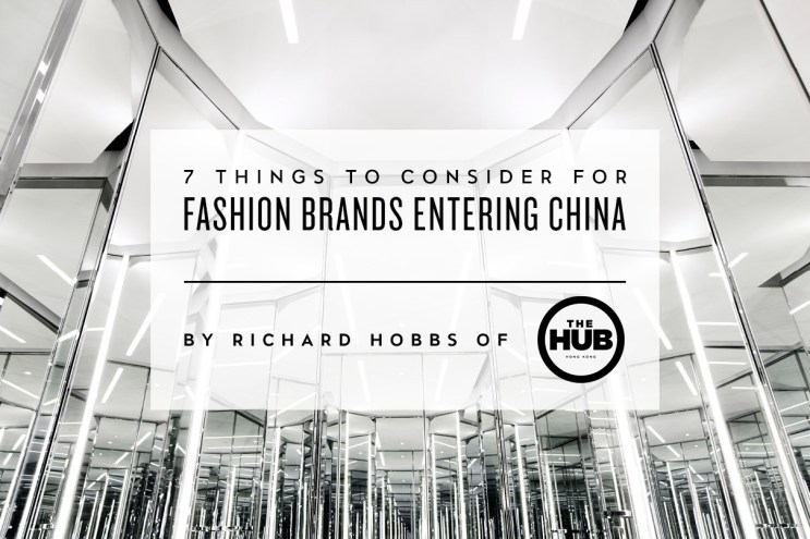 7 Things to Consider for Fashion Brands Entering China with Richard Hobbs of The HUB
