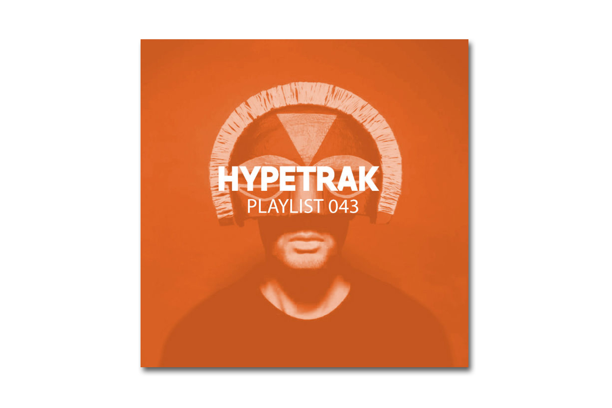 HYPETRAK Playlist 043