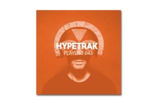 HYPETRAK Playlist 043