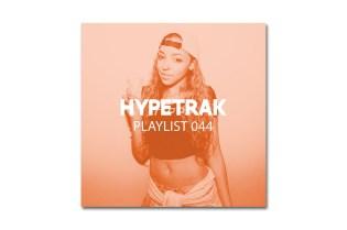HYPETRAK Playlist 044