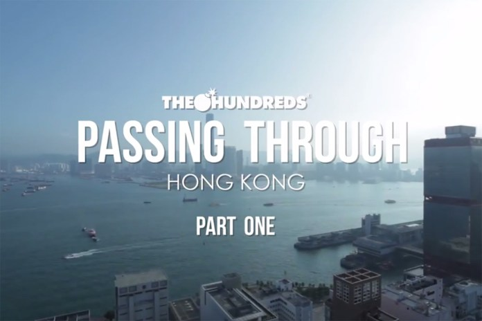 The Hundreds x Hong Kong: Passing Through Part 1