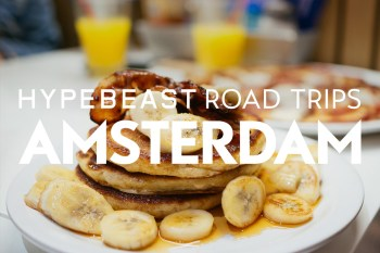 HYPEBEAST Road Trips Amsterdam: The Dutch Experience at Pancakes! Amsterdam