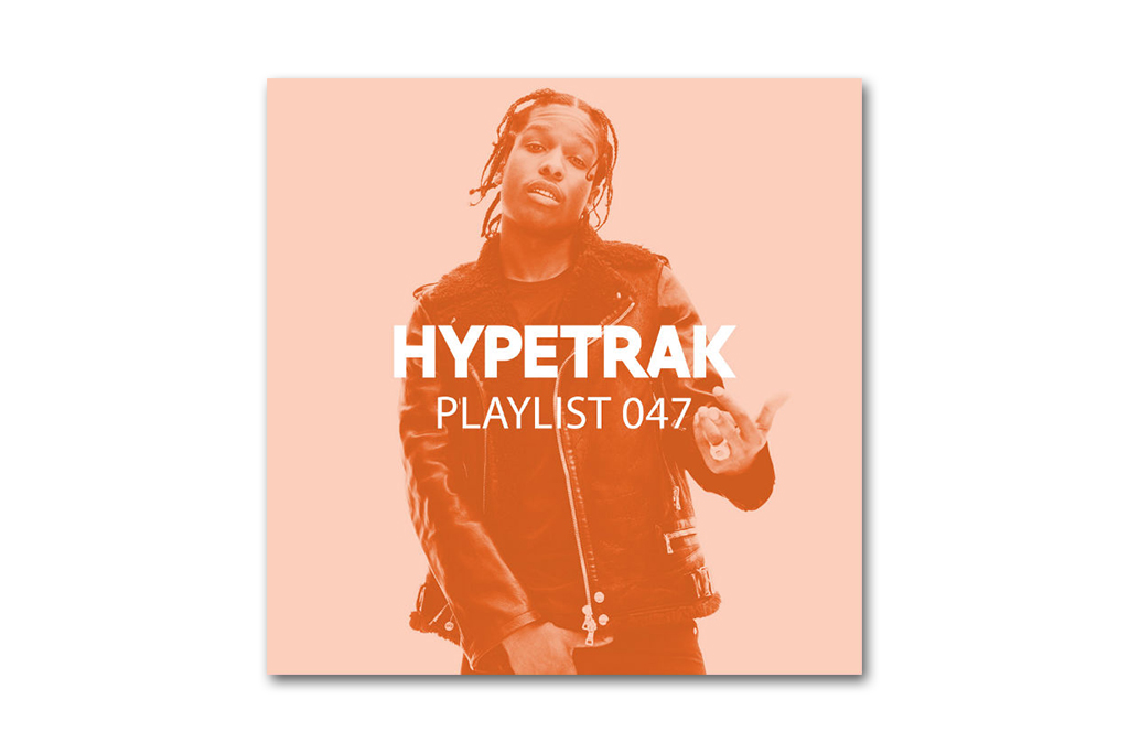 HYPETRAK Playlist 047