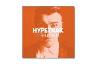 HYPETRAK Playlist 052