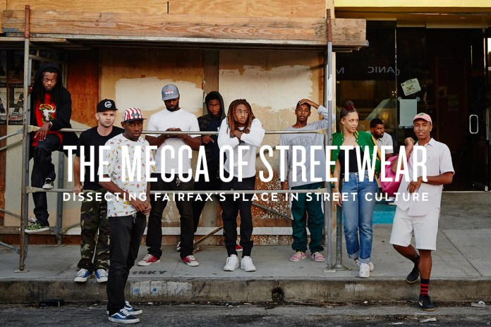 The Mecca of Streetwear: Dissecting Fairfax's Place in Street Culture