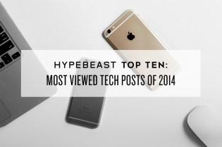 HYPEBEAST Top Ten: Most Viewed Tech Posts of 2014