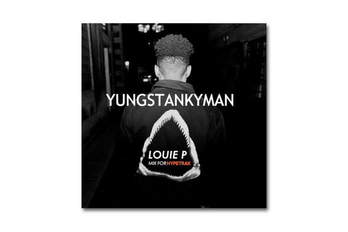 HYPETRAK Mix: Louie P – YUNGSTANKYMAN