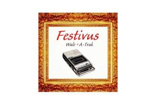Wale & A-Trak - Festivus EP (Album Stream)