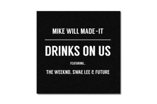 Mike WiLL Made-It featuring The Weeknd, Swae Lee & Future – Drinks On Us (Remix)