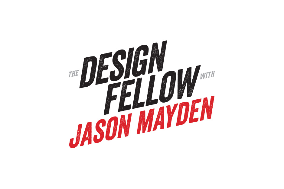 The Design Fellow with Jason Mayden: The Last One's Standing