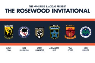 The Hundreds & adidas Are Hosting the Rosewood Invitational Soccer Tournament Next Weekend