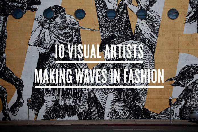 10 Visual Artists Making Waves in Fashion