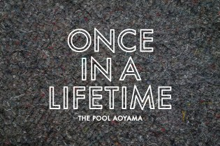the POOL aoyama ONCE IN A LIFETIME Concept