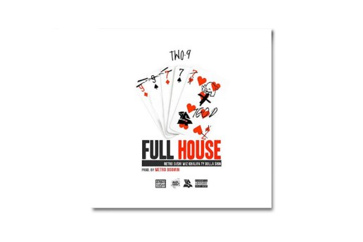 Two-9 featuring Wiz Khalifa & Ty Dolla $ign – Full House (Produced by Metro Boomin)