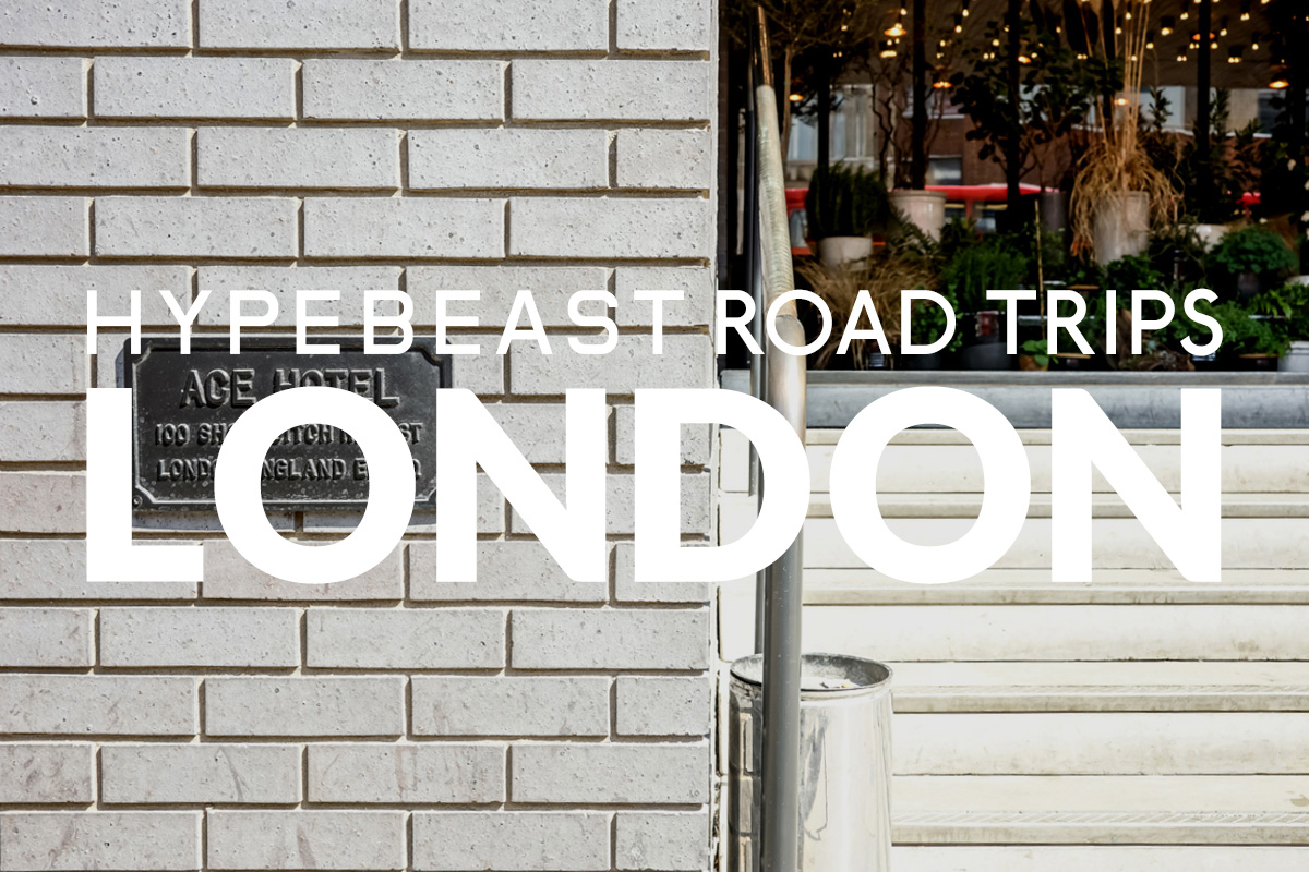 HYPEBEAST Road Trips London: Ace Hotel