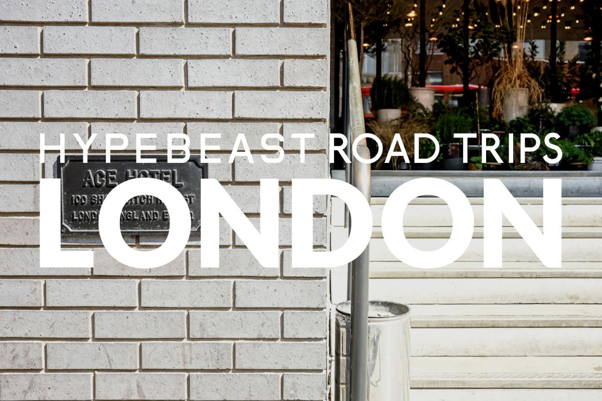HYPEBEAST Road Trips London: Ace Hotel