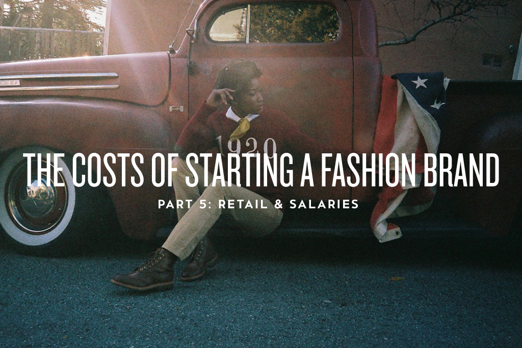 The Costs of Starting a Fashion Brand: Retail & Salaries