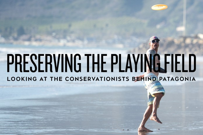 Preserving the Playing Field: Looking at the Conservationists Behind Patagonia