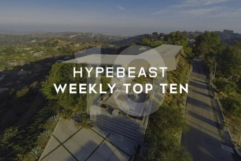 Check Out HYPEBEAST's Top 10 Posts of the Week