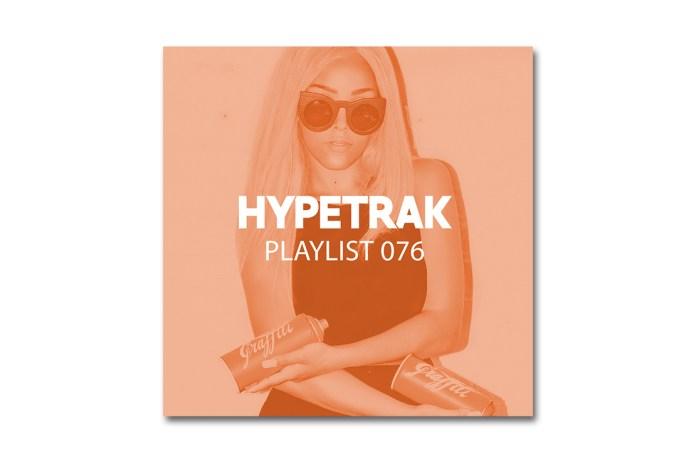 HYPETRAK Playlist 076