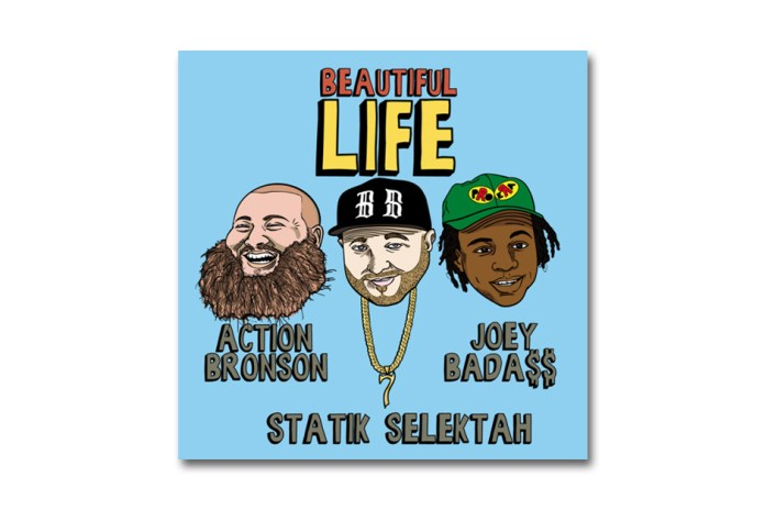 Statik Selektah Featuring Action Bronson & Joey Bada$$ - Beautiful Life