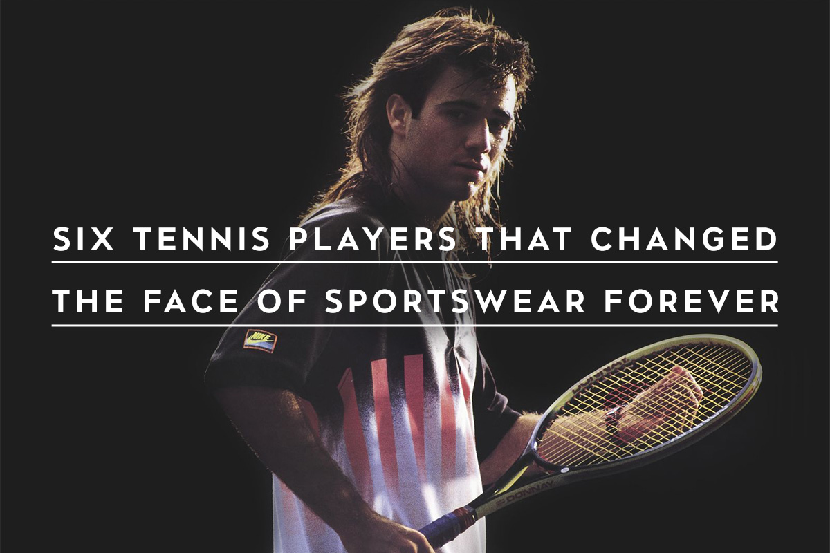 Six Tennis Players That Changed the Face of Sportswear Forever