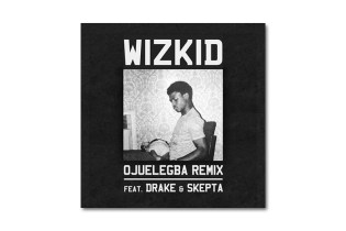 UPDATE: Wizkid Featuring Drake and Skepta - Ojuelegba (Remix)