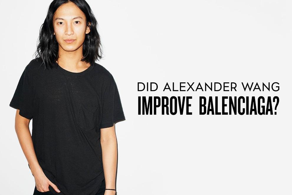 Did Alexander Wang Improve Balenciaga?