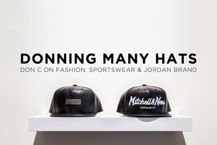 Donning Many Hats: Don C on Fashion, Sportswear & Jordan Brand