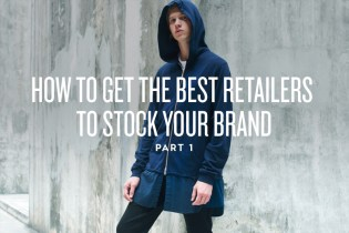 How to Get the Best Retailers to Stock Your Brand: Part 1