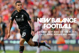 New Balance Football: Can the New Kids on the Block Challenge adidas and Nike?
