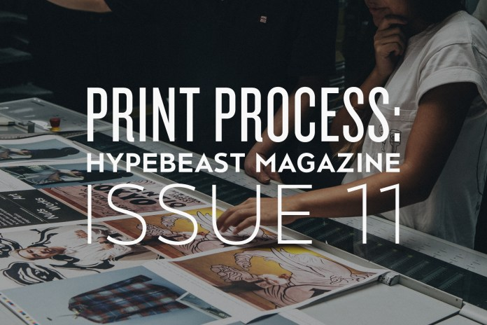 Print Process: HYPEBEAST Magazine Issue 11