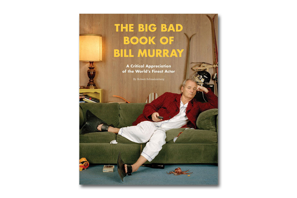 'The Big Bad Book of Bill Murray: A Critical Appreciation of the World's Finest Actor'