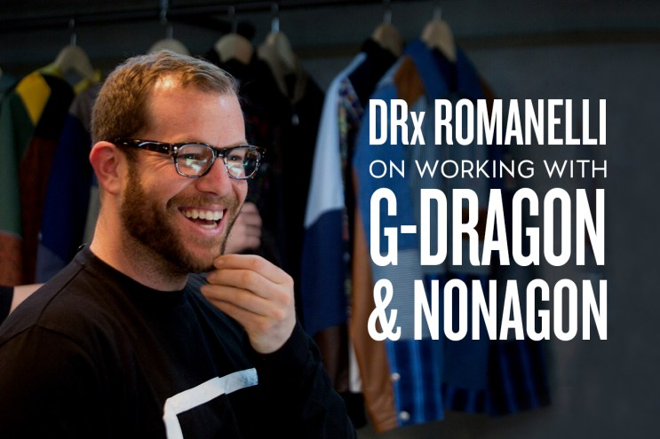 DRx Romanelli on Working With G-DRAGON & NONAGON