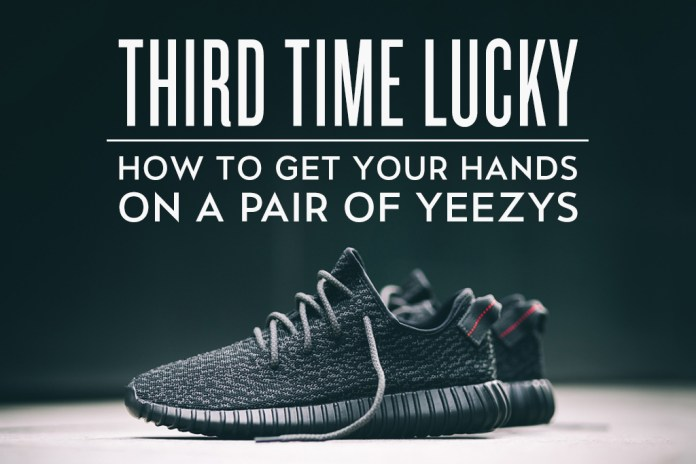 Third Time Lucky: How to Get Your Hands on a Pair of Yeezys