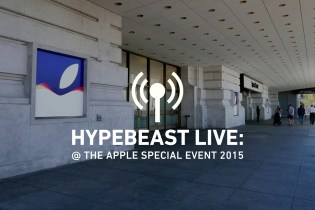 HYPEBEAST LIVE BLOG: @ The Apple Special Event 2015