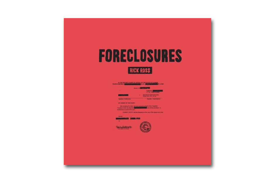 Rick Ross - Foreclosures
