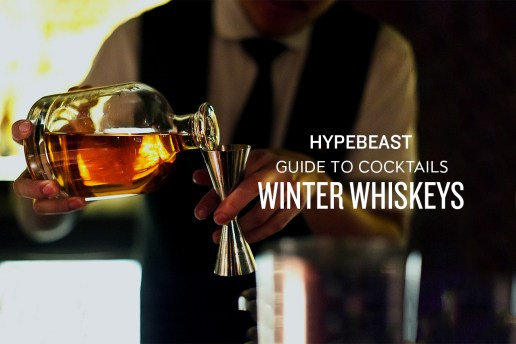 The HYPEBEAST Guide to Cocktails: Winter Whiskeys