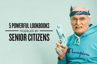 5 Powerful Lookbooks Modeled by Senior Citizens