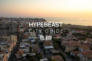 The HYPEBEAST City Guide to Tel Aviv
