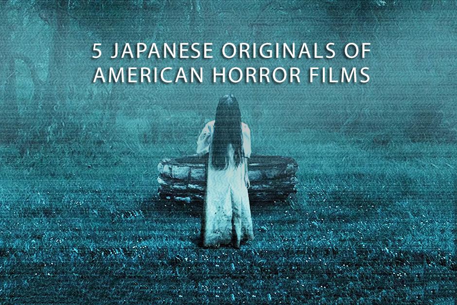 5 Japanese Originals of American Horror Films