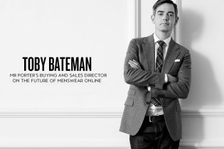 Toby Bateman: MR PORTER's Buying and Sales Director on The Future of Menswear Online