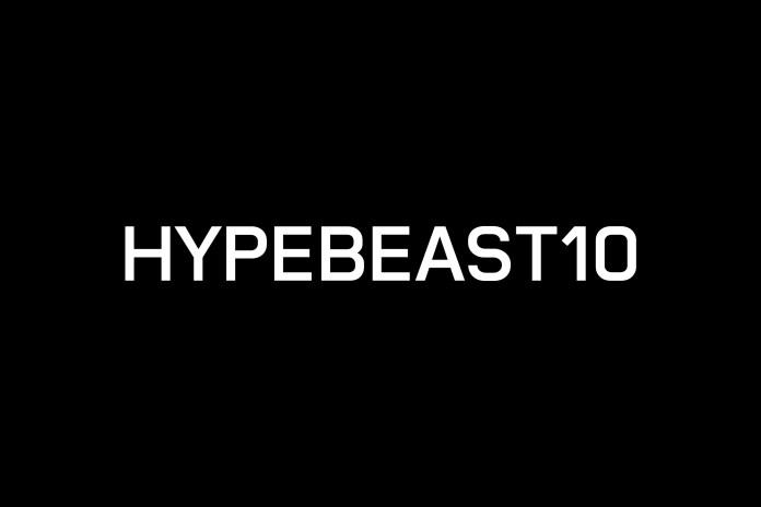 HYPEBEAST 10th Anniversary