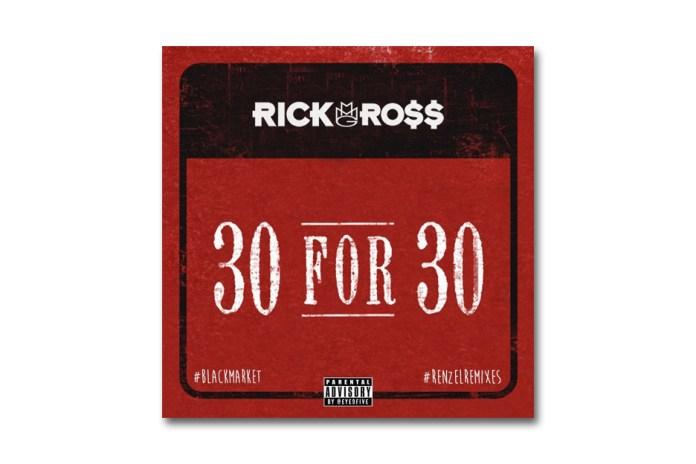 "Rick Ross Remixes Drake's ""30 for 30"""
