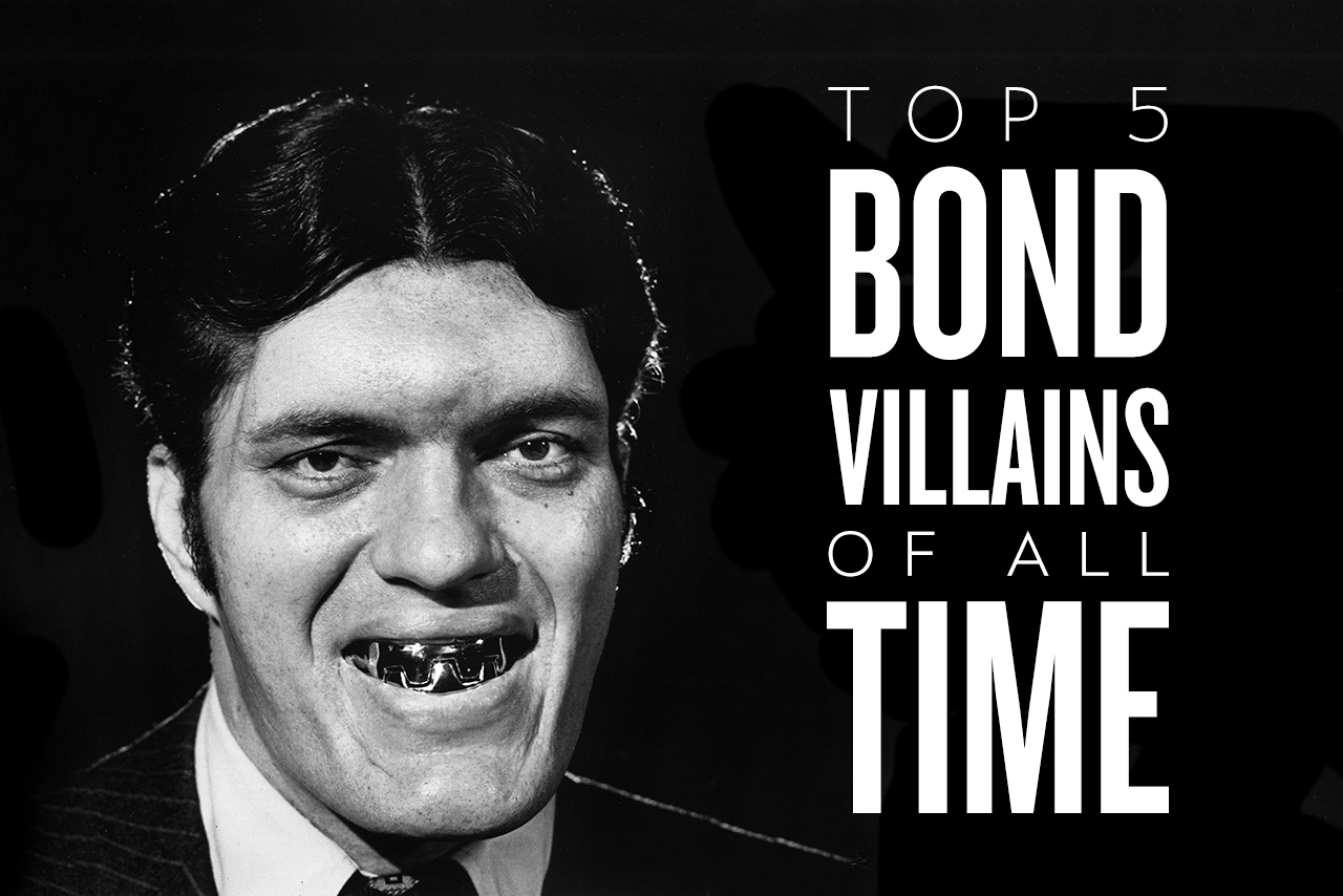 Top 5 Bond Villains of All Time