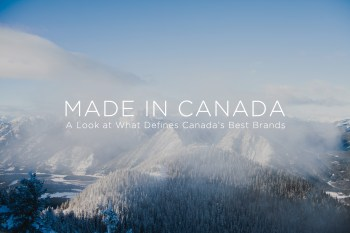 Made In Canada: A Look at What Defines Canada's Best Brands